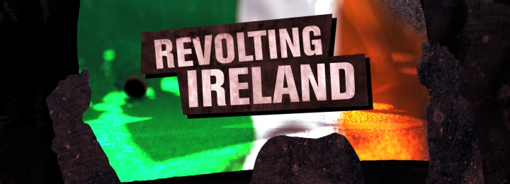 Revolting Ireland Premieres This Tuesday