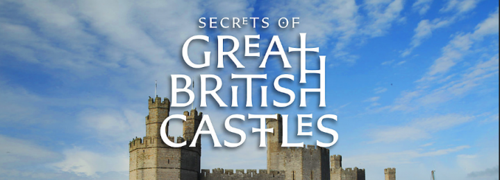 Secrets of Great British Castles Is Coming Back To Channel 5